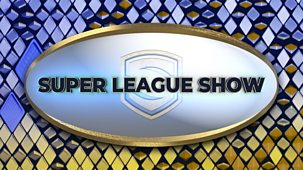 Super League Show - 2020: 13/10/2020