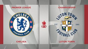 Fa Cup - 2020/21: Fourth Round: Chelsea V Luton Town