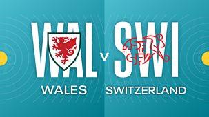 Euro 2020 - Wales V Switzerland
