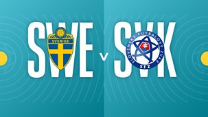 Euro 2020 - Sweden V Slovakia