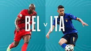 Euro 2020 - Quarter-final: Belgium V Italy