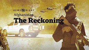 Newsnight - Afghanistan - The Reckoning