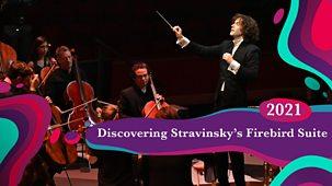 Bbc Proms - 2021: Discovering Stravinsky's Firebird Suite