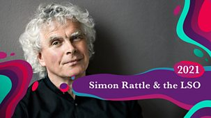 Bbc Proms - 2021: Simon Rattle And The Lso