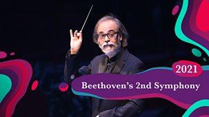 Bbc Proms - 2021: Beethoven's Second Symphony