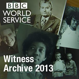 Witness History: Archive 2013