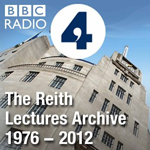 The Reith Lectures: Archive 1976-2012