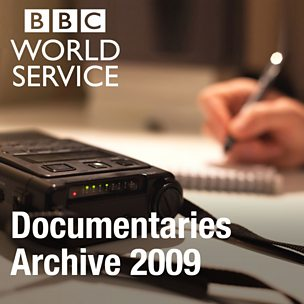 The Documentary Podcast: Archive 2009