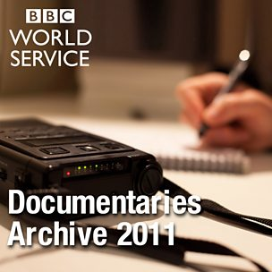 The Documentary Podcast: Archive 2011