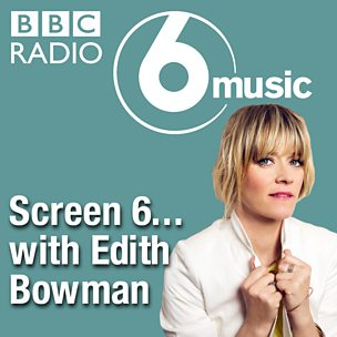Screen 6… with Edith Bowman