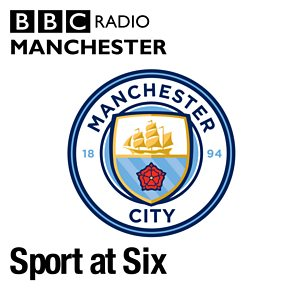 Sport at Six - Manchester City