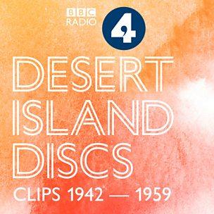 Desert Island Discs: Fragment Archive 1942-1959