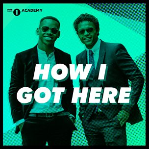 How I Got Here from Radio 1's Academy