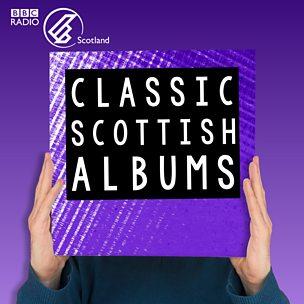 Classic Scottish Albums