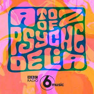 A to Z of Psychedelia on 6 Music