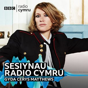 Sesiynau Radio Cymru  gyda Cerys Matthews