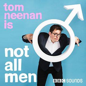 Tom Neenan is Not All Men