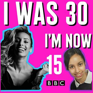 I Was 30, I'm Now 15