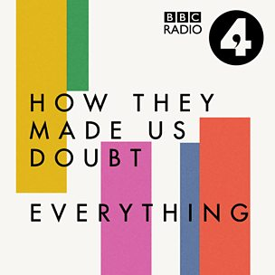 How They Made Us Doubt Everything
