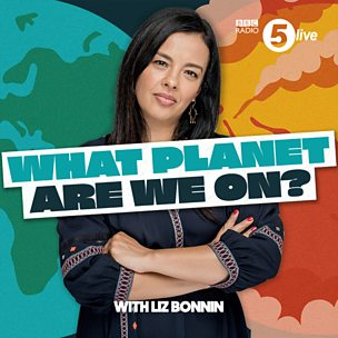 What Planet Are We On? ...with Liz Bonnin