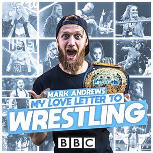 Mark Andrews: My Love Letter to Wrestling