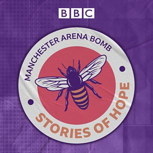 Manchester Arena Bomb: Stories of Hope