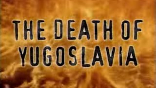 The Death of Yugoslavia. Documentary ...