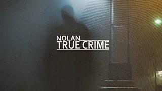 BBC Radio Ulster - Nolan True Crime - Downloads