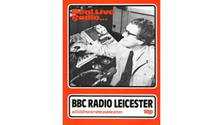 """Front cover of a booklet called 'Real Live Radio...BBC Radio Leicester. A BBC local radio publication. 10p"""" A DJ is seen at a microphone."""