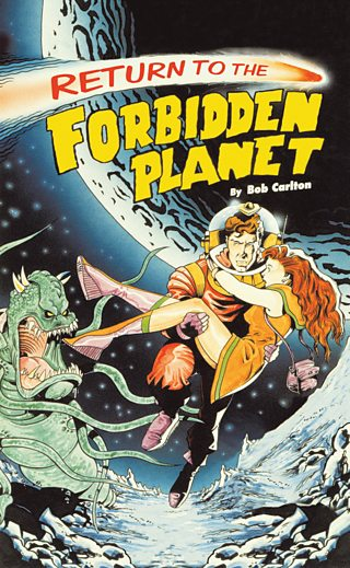 Poster for Return to the Forbidden Planet by Bob Carlton