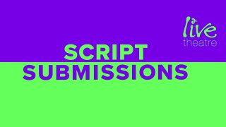 Live theatre script submissions call out