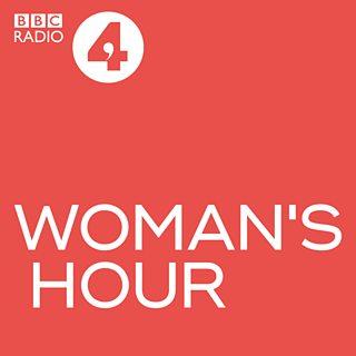 BBC Radio 4 - Woman's Hour - Woman's Hour Podcast