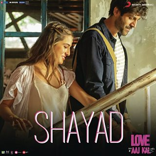 SHAYAD (LOVE AAJ KAL)