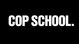 Cop School