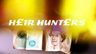 Heir Hunters - Series 8: 6. Williams/wild