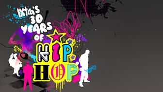 1Xtra's 30 Years of Hip Hop
