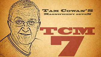 Tam Cowan's Magnificent 7