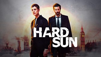 Hard Sun - Series 1: Episode 1