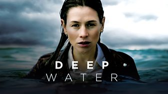 Deep Water - Episode 1