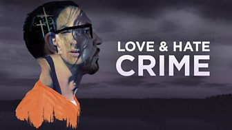 Love And Hate Crime - Series 1: 1. Double Lives