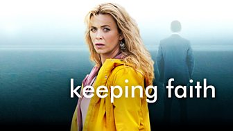 Keeping Faith - Series 1: Episode 1