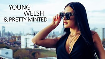 Young, Welsh And Pretty Minted - Series 1: Episode 1