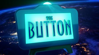 The Button - Series 1: Episode 6
