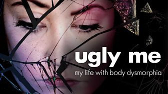 Ugly Me: My Life With Body Dysmorphia - Episode 12-06-2018