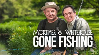 Mortimer & Whitehouse: Gone Fishing - Series 1: Episode 1