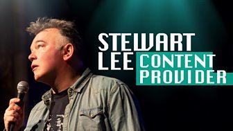 Stewart Lee: Content Provider - Episode 28-07-2018