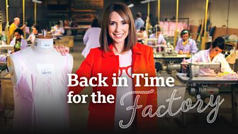 Back In Time For The Factory - Series 1: Episode 1