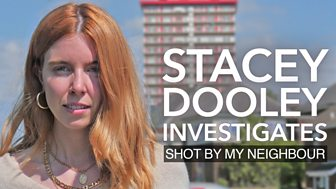 Stacey Dooley Investigates - Shot By My Neighbour