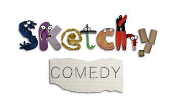 Sketchy Comedy - Series 1: Episode 10