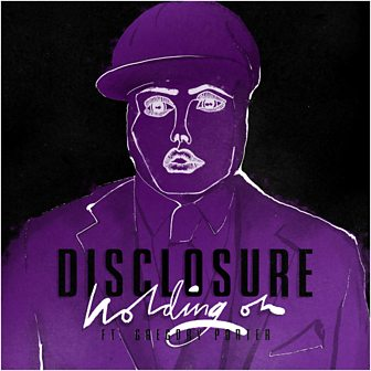 [LISTEN] Disclosure - Holding On (Official Audio) ft. Gregory Porter